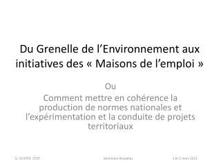 Du Grenelle de l'Environnement aux initiatives des «Maisons de l'emploi»