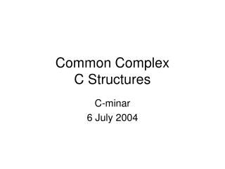 Common Complex C Structures