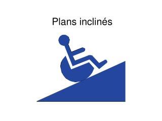 Plans inclinés