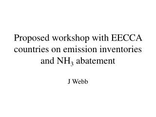 Proposed workshop with EECCA countries on emission inventories and  NH 3  abatement