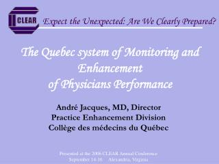The Quebec system of Monitoring and Enhancement  of Physicians Performance