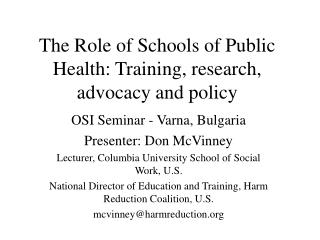 The Role of Schools of Public Health: Training, research, advocacy and policy