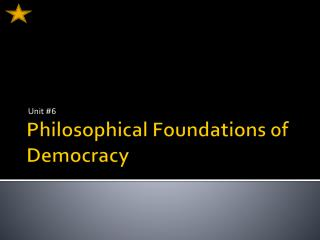 Philosophical Foundations of Democracy