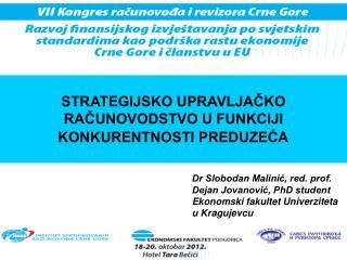 Dr Slobodan Malinić, red. prof. Dejan Jovanović, PhD student