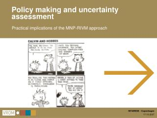 Policy making and uncertainty assessment