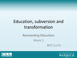 Education, subversion and transformation