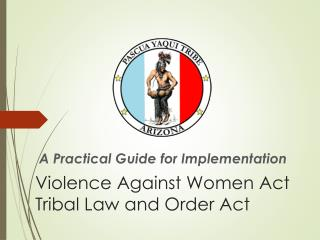 Violence Against Women Act Tribal Law and Order Act