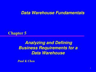 Analyzing and Defining Business Requirements for a Data Warehouse