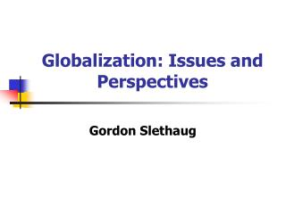 Globalization: Issues and Perspectives