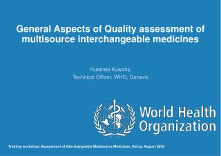 General Aspects of Quality assessment of multisource interchangeable medicines
