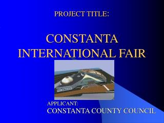 PROJECT TITLE : CONSTANTA INTERNATIONAL FAIR