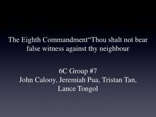 "DEMAND The Eighth Commandment ""Thou shalt not bear false witness against thy neighbour"