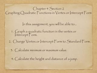Chapter 4 Section 2 Graphing Quadratic Functions in Vertex or Intercept Form