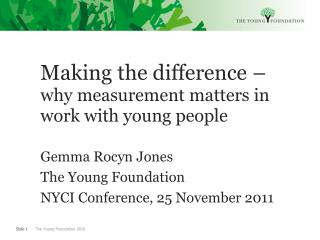 Making the difference –  why measurement matters in work with young people Gemma Rocyn Jones