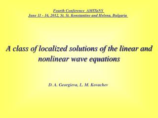 A class of localized solutions of the linear and nonlinear wave equations