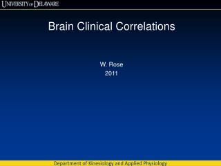 Brain Clinical Correlations W. Rose 2011
