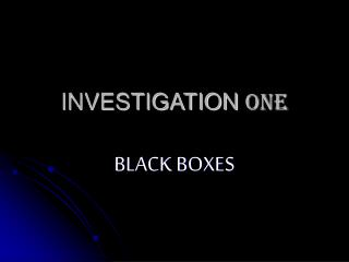 INVESTIGATION  ONE