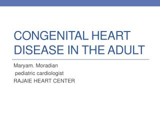 Congenital Heart Disease in the Adult
