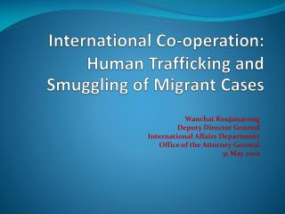 International Co-operation: Human Trafficking and Smuggling of Migrant Cases