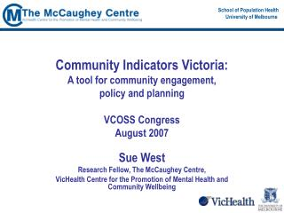 Sue West Research Fellow, The McCaughey Centre,