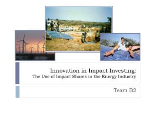 Innovation in Impact Investing: The Use of Impact Shares in the Energy Industry
