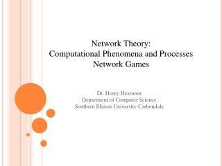 Network Theory: Computational Phenomena and Processes Network Games