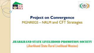 Project on Convergence  MGNREGS – NRLM  and CFT Strategies