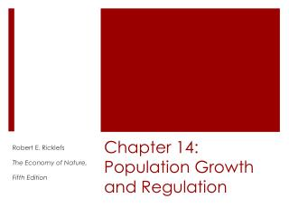 Chapter 14: Population Growth and Regulation