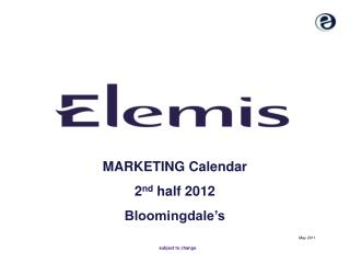 MARKETING Calendar 2 nd  half 2012 Bloomingdale's