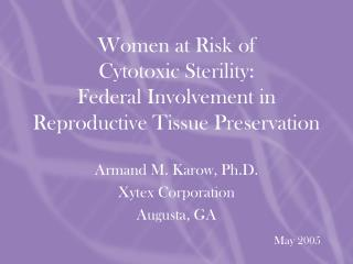 Women at Risk of Cytotoxic Sterility: Federal Involvement in Reproductive Tissue Preservation