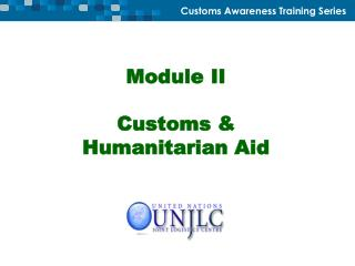 Module II Customs & Humanitarian Aid