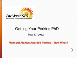 Getting Your Perkins PhD