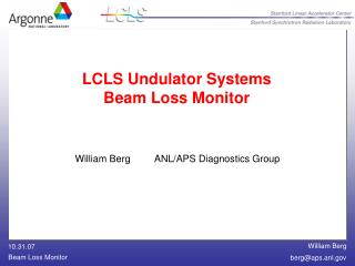 LCLS Undulator Systems Beam Loss Monitor