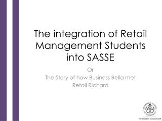 The integration of Retail Management Students into SASSE