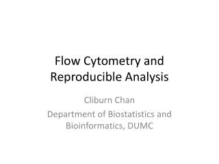 Flow Cytometry and Reproducible Analysis
