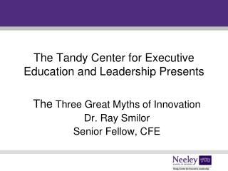 The Tandy Center for Executive Education and Leadership Presents