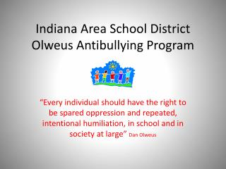 Indiana Area School District  Olweus Antibullying Program