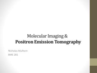 Molecular Imaging & Positron Emission Tomography