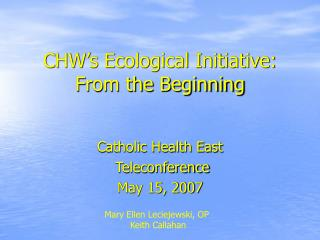 CHW's Ecological Initiative: From the Beginning