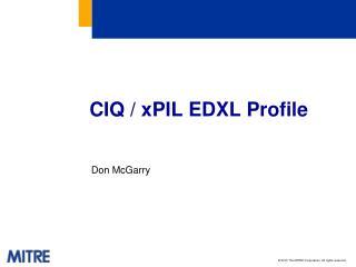 CIQ / xPIL EDXL Profile