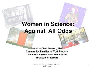 Women in Science:  Against  All Odds