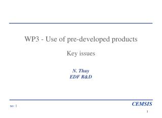 WP3 - Use of pre-developed products Key issues