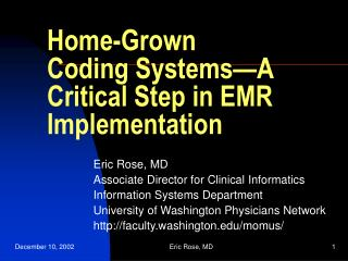 Home-Grown Coding Systems A Critical Step in EMR Implementation
