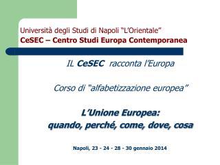 """Università degli Studi di Napoli """"L'Orientale"""" CeSEC – Centro Studi Europa Contemporanea"""