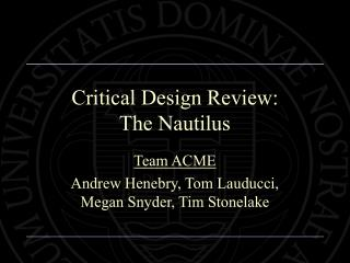 Critical Design Review: The Nautilus