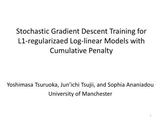 Stochastic Gradient Descent Training for L1-regularizaed Log-linear Models with Cumulative Penalty