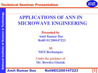 APPLICATIONS OF ANN IN MICROWAVE ENGINEERING Presented by   Amit Kumar Das