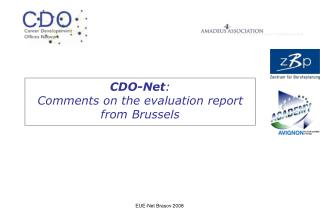 CDO-Net :  Comments on the evaluation report from Brussels