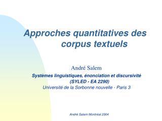 Approches quantitatives des                   corpus textuels