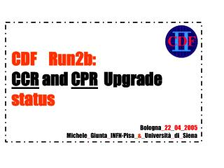 CDF    Run2b:                           CCR  and  CPR   Upgrade                         status